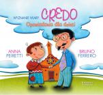 Credo - wyznanie wiary Opowiadania dla dzieci - Opowiadania dla dzieci, Bruno Ferrero, Anna Peiretti