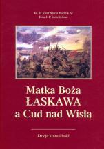 Matka Boża Łaskawa a Cud nad Wisłą - Dzieje kultu i łaski, ks. dr Józef Maria Bartnik SJ, Ewa J. P. Storożyńska