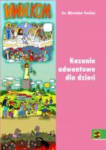 Kazania adwentowe dla dzieci - , ks. Mirosław Kozina