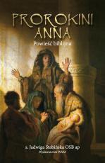 Prorokini Anna - Powieść biblijna, s. Jadwiga Stabińska OSB ap