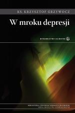 W mroku depresji - , ks. Krzysztof Grzywocz