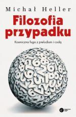 Filozofia przypadku kosmiczna fuga z preludium... - Kosmiczna fuga z preludium i codą, Michał Heller