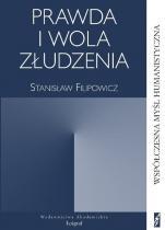 Prawda i wola złudzenia / Outlet  - , Stanisław Filipowicz