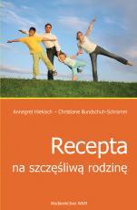 Recepta na szczęśliwą rodzinę - , Annegret Hiekisch, Christiane Bundschuh-Schramm