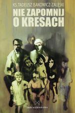 Nie zapomnij o Kresach / Outlet  - , ks. Tadeusz Isakowicz-Zaleski