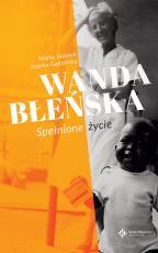 Wanda Błeńska  - Spełnione życie, Marta Jelonek, Joanna Gadzińska