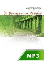 Z Jezusem w drodze - Medytacje biblijne, Stanisław Biel SJ