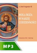 Wola Boża w naszej codzienności - , Józef Augustyn SJ