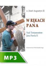 W rękach Pana - Nad Testamentem Jana Pawła II, Józef Augustyn SJ