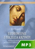 Uzdrowienie z poczucia krzywdy - Rozważania rekolekcyjne oparte na Ćwiczeniach duchownych. Fundament, Józef Augustyn SJ