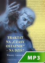 """Traktat na """"czasy ostatnie"""" - na dziś? - , Wincenty Łaszewski"""