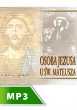 Osoba Jezusa u św. Mateusza - , Tadeusz Hajduk SJ