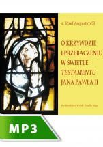 O krzywdzie i przebaczeniu w świetle testamentu Jana Pawła II - , Józef Augustyn SJ