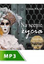 Na scenie życia - Opowiadania nie tylko dla dorosłych, Elżbieta Polak