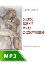Miłość rośnie wraz z człowiekiem - , Józef Augustyn SJ