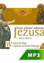 W relacji do Ojca i otwarciu się na Ducha Świętego - Poznać, pokochać i naśladować Jezusa cz. II, Tadeusz Hajduk SJ