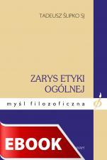 Zarys etyki ogólnej - , Tadeusz Ślipko SJ