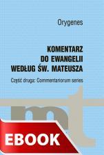Komentarz do Ewangelii według św. Mateusza - Część druga: Commentariorum series, Orygenes