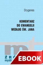Komentarz do Ewangelii według św. Jana - , Orygenes