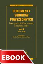 Dokumenty Soborów Powszechnych, tom III (1414-1445) - Konstancja, Bazylea - Ferrara - Florencja - Rzym, ks. Arkadiusz Baron, Pietras Henryk SJ