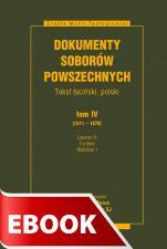 Dokumenty Soborów Powszechnych, tom IV (1511-1870) - Lateran V, Trydent, Watykan I, ks. Arkadiusz Baron, Henryk Pietras SJ