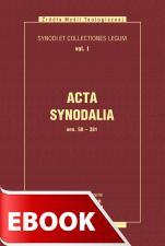Acta Synodalia - od 50 do 381 roku - Synody i kolekcje praw, tom I, ks. Arkadiusz Baron, Henryk Pietras SJ