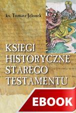 Księgi historyczne Starego Testamentu - , ks. Tomasz Jelonek