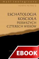 Eschatologia Kościoła pierwszych czterech wieków - , Henryk Pietras SJ