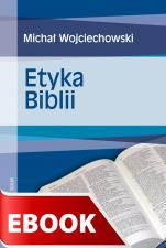 Etyka Biblii - , Wojciechowski Michał