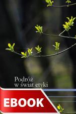 Podróż w świat etyki - , Jerzy Pilikowski