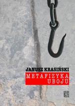 Metafizyka uboju / Outlet  - , Janusz Krasiński