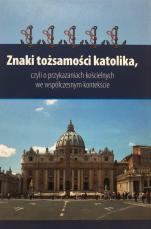 Znaki tożsamości katolika / Outlet - czyli o przykazaniach kościelnych we współczesnym kontekście, red. Leon Dyczewski OFMConv