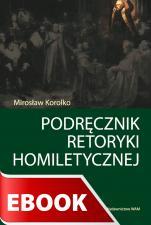 Podręczniki retoryki homiletycznej - , Mirosław Korolko