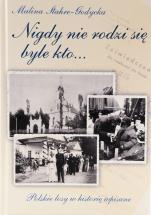Nigdy nie rodzi się byle kto... - Polskie losy w historię wpisane, Malina Stahre-Godycka