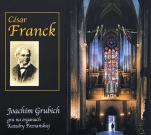 César Franck CD  - Joachim Grubich gra na organach Katedry Poznańskiej, Joachim Grubich