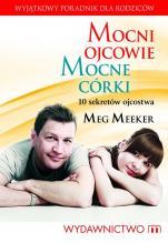 Mocni ojcowie, mocne córki - 10 sekretów ojcostwa, Meg Meeker