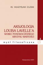 Aksjologia Lavelle'a - Wobec ponowoczesnego kryzysu wartości, ks. Władysław Zuziak