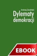 Dylematy demokracji - , Andrzej Zwoliński