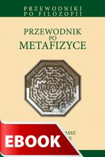 Przewodnik po metafizyce - , Redakcja Sebastian Tomasz Kołodziejczyk