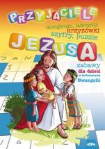 Przyjaciele Jezusa - Zabawy dla dzieci z bohaterami Ewangelii, Adam Ligęza SP, Michał Wilk
