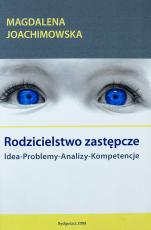Rodzicielstwo zastępcze / Outlet  - Idea, problemy, analizy, kompetencje, Magdalena Joachimowska