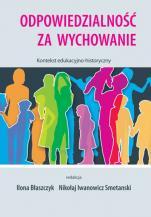 Odpowiedzialność za wychowanie / Outlet  - Kontekst edukacyjno-historyczny, red. Ilona Błaszczyk, Nikołaj Inwanowicz Smetanski