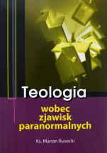 Teologia wobec zjawisk paranormalnych / Outlet  - , ks. Marian Rusecki