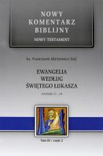 Ewangelia według św. Łukasza - Rozdziały 12-24, ks. Franciszek Mickiewicz SAC