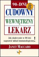 Cudowny wewnętrzny lekarz - Jak skutecznie w 90 dni naprawić układ immunologiczny , Janet Maccaro
