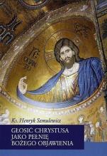 Głosić Chrystusa jako pełnię Bożego Objawienia / Outlet - , ks. Henryk Szmulewicz