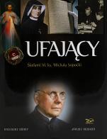 Ufający - Śladami bł. ks. Michała Sopoćki, Grzegorz Górny, Janusz Rosikoń