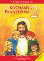 Kochamy Pana Jezusa - katechizm - Podręcznik do klasy II szkoły podstawowej, red. Władysław Kubik SJ