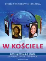 W Kościele - katechizm multimedialny - Podręcznik i notes ucznia do I klasy liceum i technikum, red. Zbigniew Marek SJ