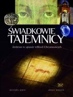 Świadkowie Tajemnicy  - Śledztwo w sprawie relikwii Chrystusowych, Grzegorz Górny, Janusz Rosikoń